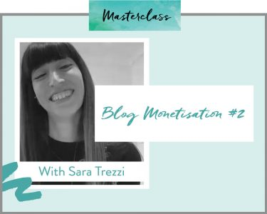 blog monetisation with sara trezzi 2